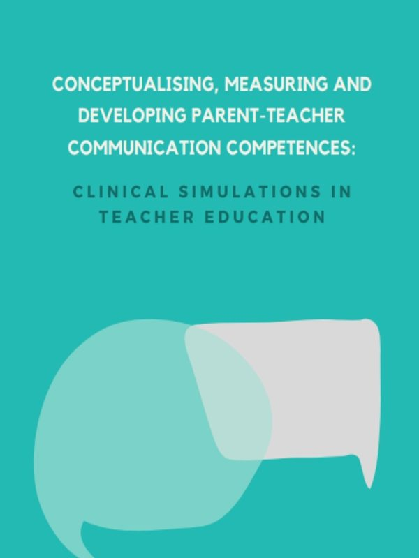 Conceptualising, measuring and developing parent-teacher communication competences: Clinical simulations in teacher education