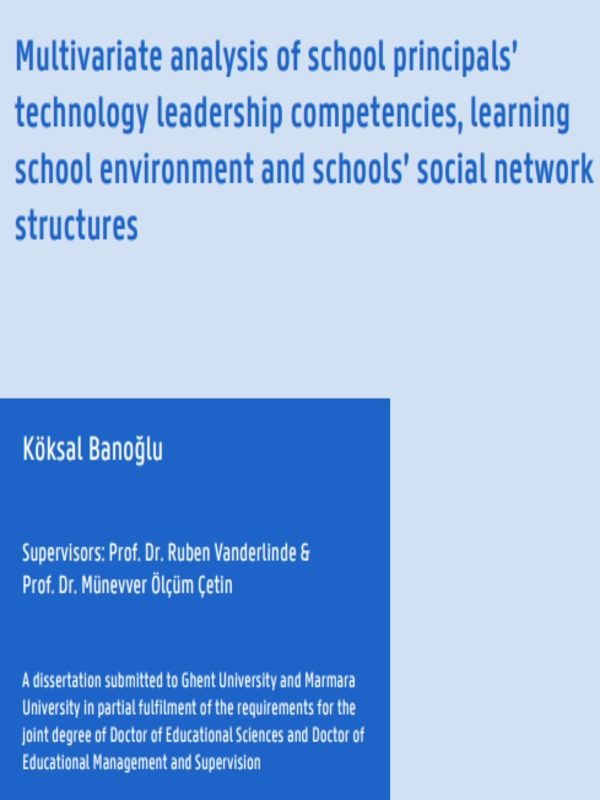 Multivariate analysis of school principals' technology leadership competencies, learning school environment and schools' social network structures